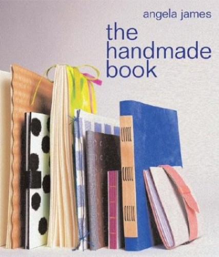 The Handmade Book By Angela James
