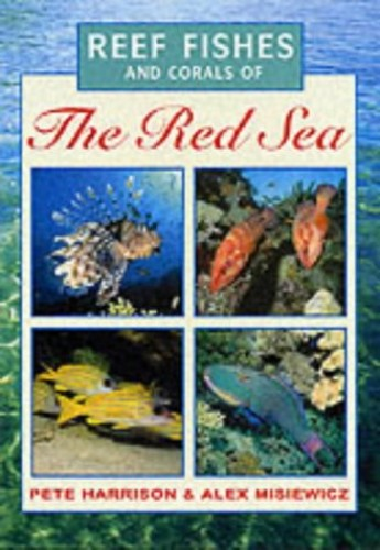Reef Fishes and Corals of the Red Sea By Peter Harrison