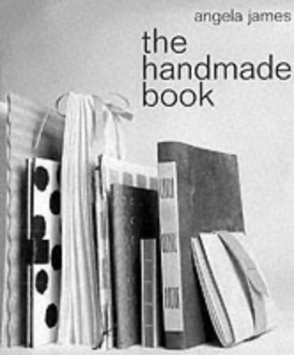 The Handmade Book By Angela James
