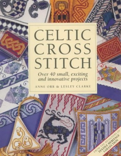 Celtic Cross Stitch By Anne Orr