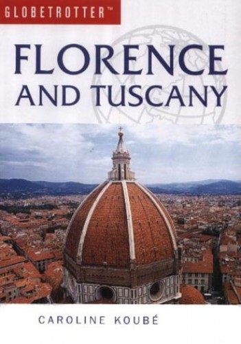 Florence and Tuscany by Fiona Nichols