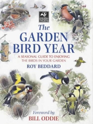 The Garden Bird Year by Roy Beddard