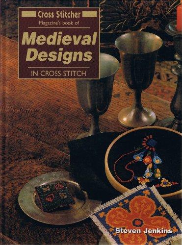 """Cross Stitcher"" Magazine's Book of Medieval Designs in Cross Stitch By Steven Jenkins"