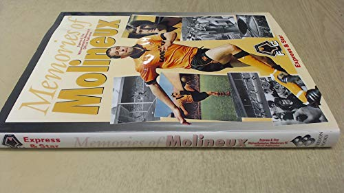 """Memories of Molineux By """"Wolverhampton Express & Star"""""""