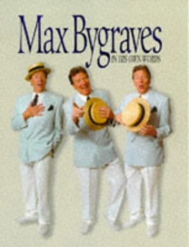 Max Bygraves: In His Own Words by Max Bygraves