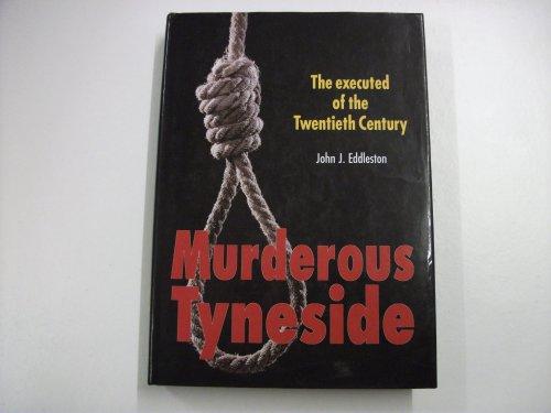Murderous Tyneside By John J. Eddleston