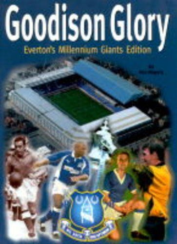 Goodison Glory By Ken Rogers