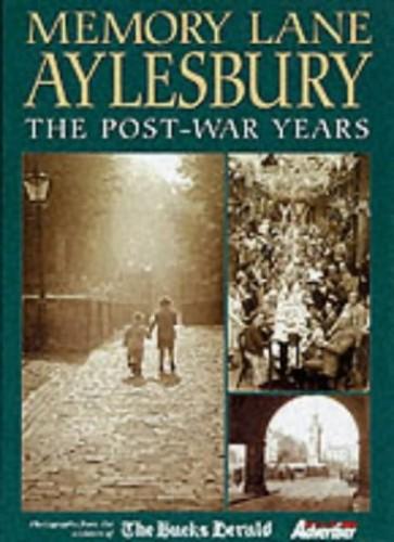 "Memory Lane Aylesbury: The Post-war Years By ""Buckinghamshire Herald"""