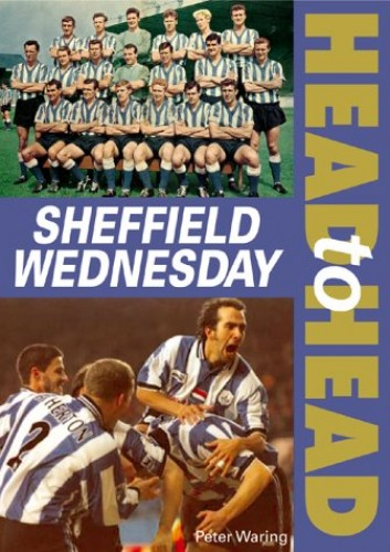 Sheffield Wednesday Head to Head by Peter Waring