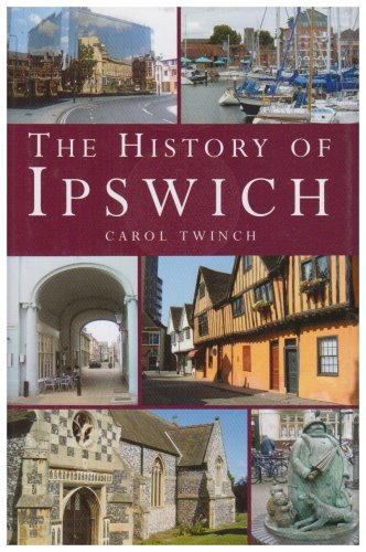 The History of Ipswich by Carol Twinch