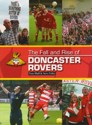 The Fall and Rise of Doncaster Rovers by Tony Bluff