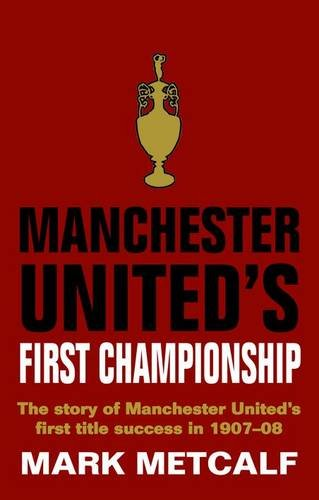 Manchester United's First Championship By Mark Metcalf
