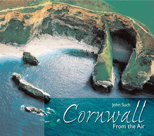 Cornwall from the Air By John Such