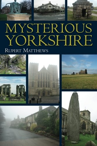 Mysterious Yorkshire by Rupert Matthews