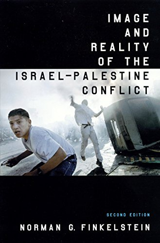 Image and Reality of the Israel-Palestine Conflict By Norman G. Finkelstein