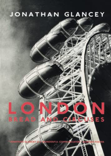 London: Bread and Circuses by Jonathan Glancey