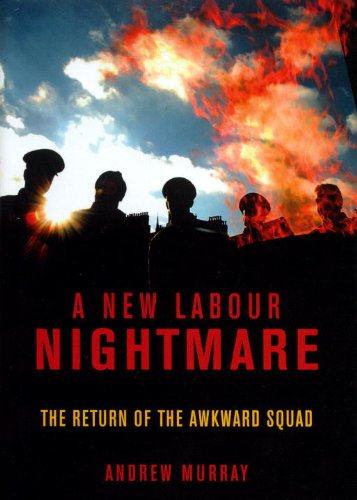 A New Labour Nightmare By Andrew Murray