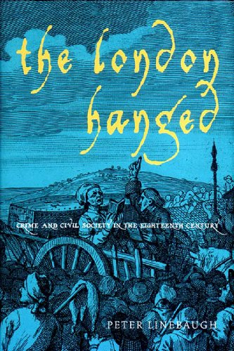 The London Hanged By Peter Linebaugh