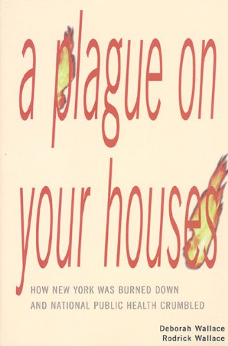 A Plague on Your Houses By Deborah Wallace