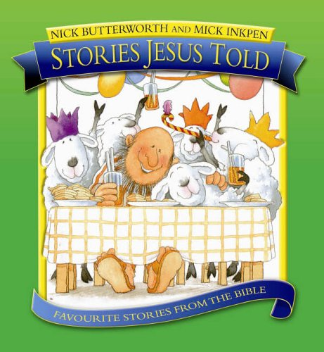 Stories Jesus Told: Favourite Stories from the Bible By Nick Butterworth