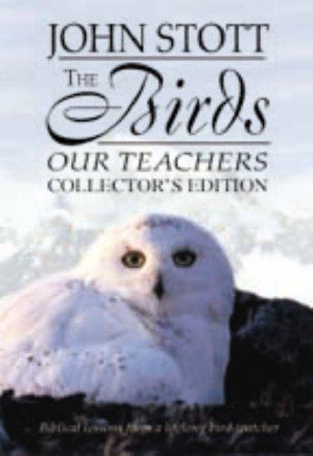The Birds Our teachers: Biblical Lessons from a lifelong bird-watcher. Book with 30 minute DVD by John R. W. Stott
