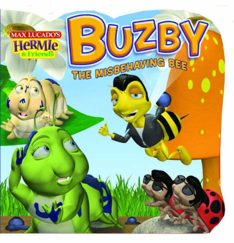 Buzby the Misbehaving Bee By Max Lucado