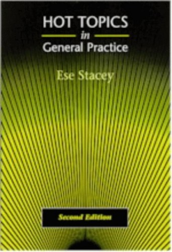 Hot Topics in General Practice By E. Stacey
