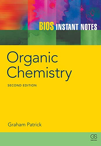 BIOS Instant Notes in Organic Chemistry By Graham Patrick (University of Paisley, UK)