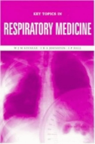 Key Topics in Respiratory Medicine By W J M Kinnear (University Hospital, Nottingham, England, UK)