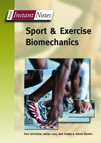 Instant Notes Sports & Exercise Biomechanics By Paul Grimshaw (University of South Australia, Australia)