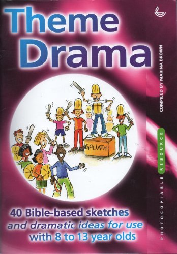 Theme Drama: 40 Bible-based Sketches and Dramatic Ideas for Use with 8-13 Year Olds by Mike Kazybrid