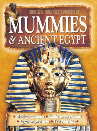 Mummies and Anicent Egypt By Anita Ganeri