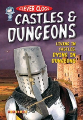 Clever Clogs: Castles & Dungeons By TickTock Books