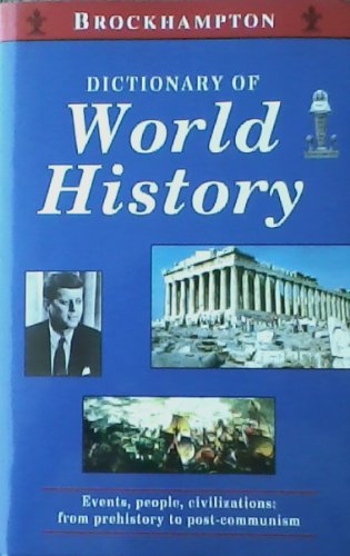 Dictionary of World History By Ian D Derbyshire