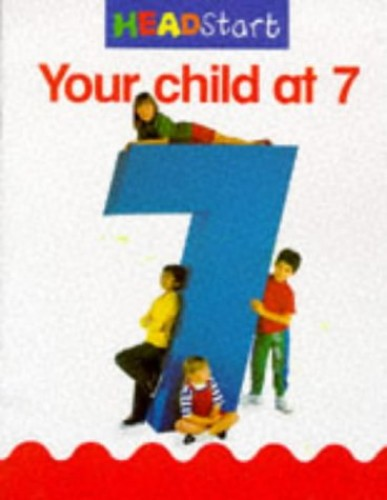 Headstart Your Child at 7 by Rhona Whiteford