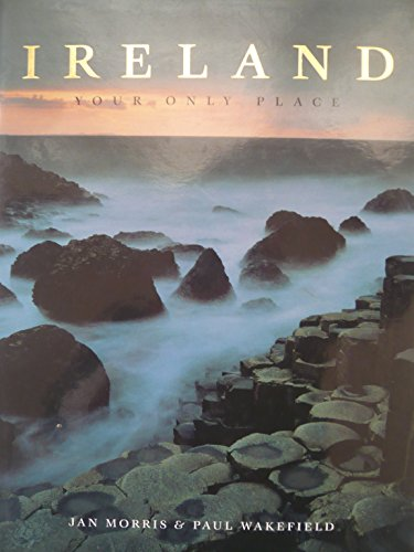 Ireland: Your Only Place By Jan Morris