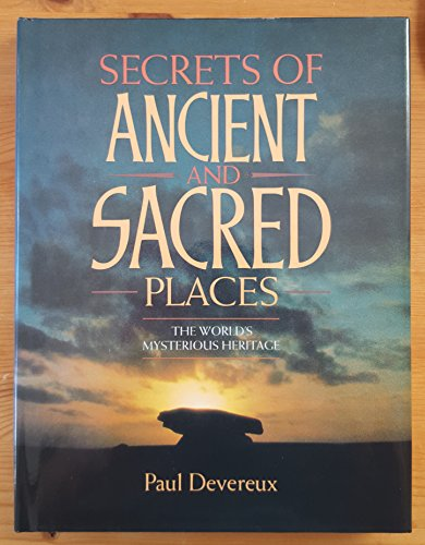 The Secrets of Ancient and Sacred Places By Paul Devereux