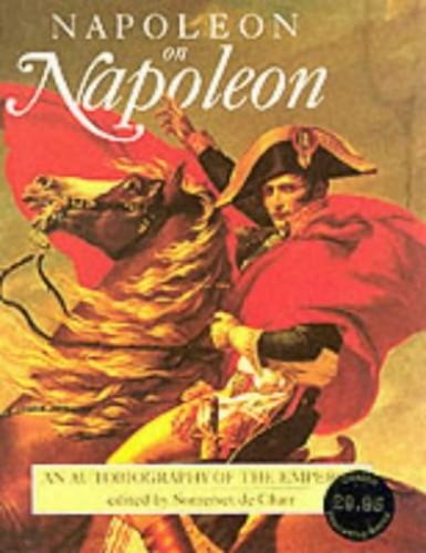 Napoleon on Napoleon By Napoleon I