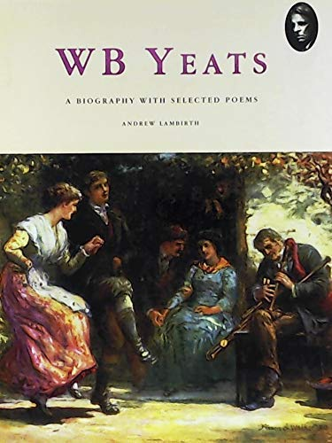 WB Yeats By Andrew Lambirth