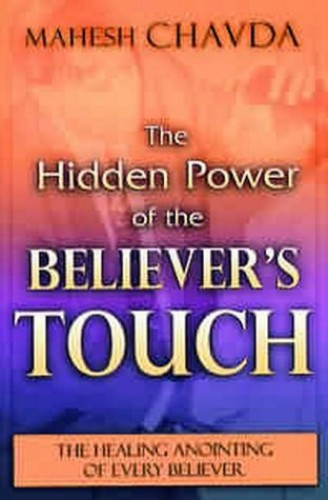 Hidden Power of a Believers Touch By Mahesh Chavda
