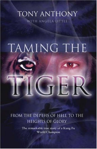 Taming the Tiger By Tony Anthony