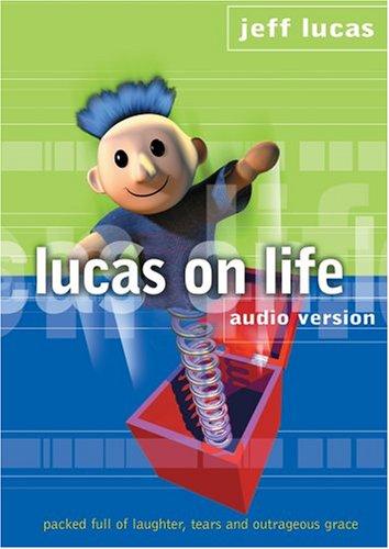 Lucas on Life by Jeff Lucas