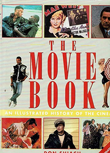 The Movie Book: An Illustrated History of the Cinema by Don Shiach