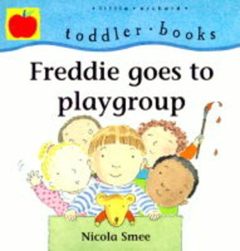 Freddie Goes to Playschool by Nicola Smee