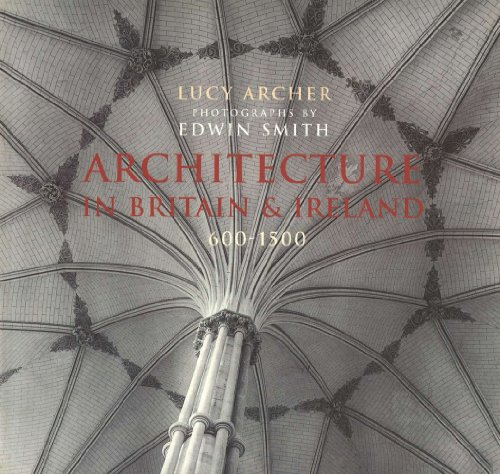 Architecture in Britain and Ireland 600-1500 by Archer, Lucy Paperback Book The