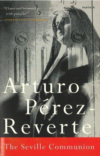 The Seville Communion By Arturo Perez-Reverte