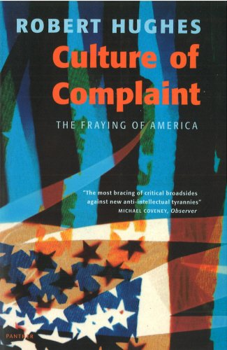 Culture Of Complaint: Fraying of America (Panther S.) By robert-hughes