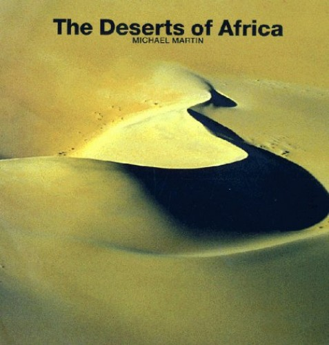The Deserts of Africa by Michael Martin