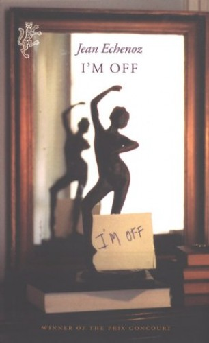 I'm Off By Jean Echenoz