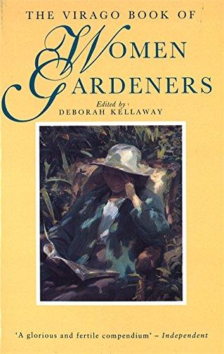 The Virago Book Of Women Gardeners By Deborah Kellaway